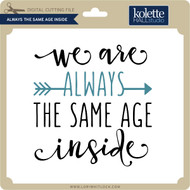 Always the Same Age Inside