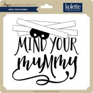 Mind Your Mummy