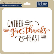 Gather Give Thanks Feast