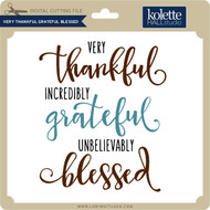 Very Thankful Grateful Blessed