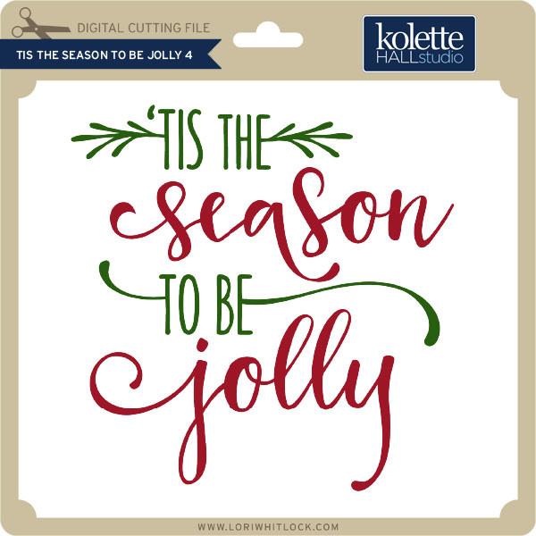 Tis The Season To Be Jolly 4 Lori Whitlock S Svg Shop