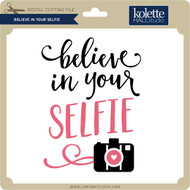 Believe in Your Selfie
