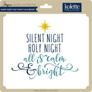 Silent Night Holy Night Calm Bright