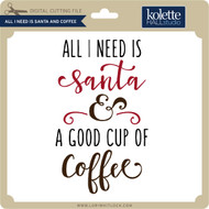 All I Need is Santa and Coffee