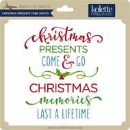 Christmas Presents Come and Go