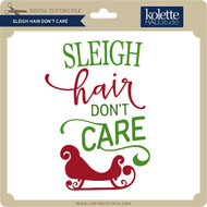 Sleigh Hair Don't Care