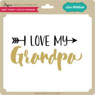 Baby T Shirt I Love My Grandpa