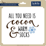 All You Need is Cocoa Warm Socks
