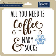 All You Need is Coffee Warm Socks