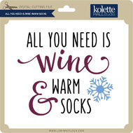 All You Need is Wine Warm Socks