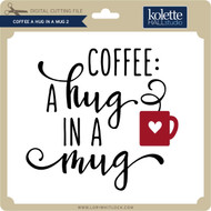 Coffee A Hug in a Mug 2