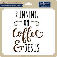 Running on Coffee and Jesus