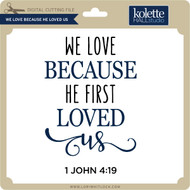 We Love Because He Loved Us