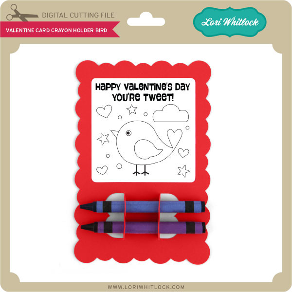 Valentine Card Crayon Holder Bird Lori Whitlock S Svg Shop