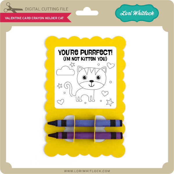 Valentine Card Crayon Holder Cat Lori Whitlock S Svg Shop