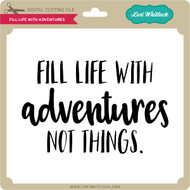 Fill Life With Adventures