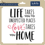 Life Takes You Unexpected Places
