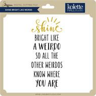 Shine Bright Like Weirdo