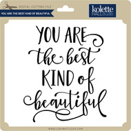 You are the Best Kind of Beautiful