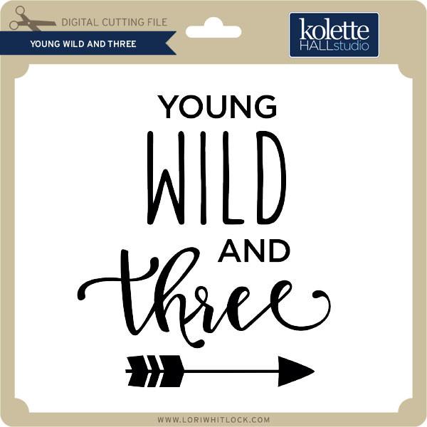 90ca9bdf24fb Young Wild and Three - Lori Whitlock's SVG Shop