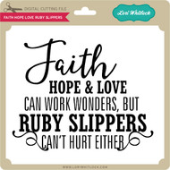 Faith Hope Love Ruby Slippers
