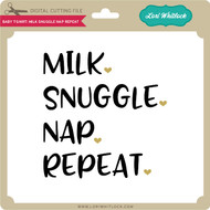 Baby T-Shirt Milk Snuggle Nap Repeat