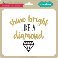 Shine Bright Like a Diamond