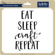 Eat Sleep Craft Repeat