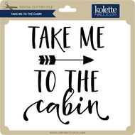 Take Me to the Cabin