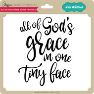 All of God's Grace in One Tiny Face 2
