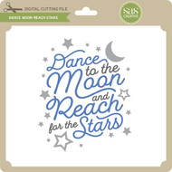 Dance Moon Reach Stars