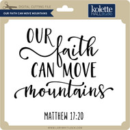 Our Faith Can Move Mountains