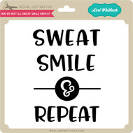 Water Bottle Sweat Smile Repeat