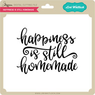 Happiness is Still Homemade