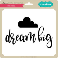 Dream Big 2