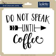 Do Not Speak Until Coffee