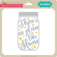 Mason Jar No Place Like Home