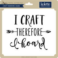 I Craft Therefore I Hoard 2