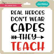 Real Heroes Teach