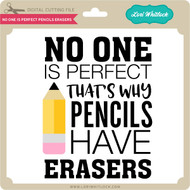 No One is Perfect Pencils Erasers