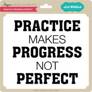 Practice Progress Perfect