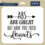 Abs are Great Donuts