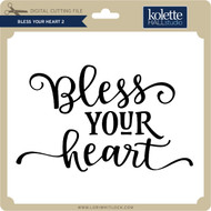 Bless Your Heart 2