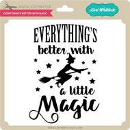 Everything's Better With Magic
