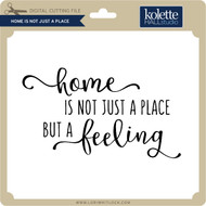Home is Not Just A Place