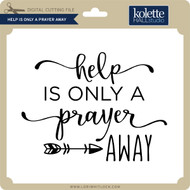 Help is Only a Prayer Away
