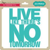 No Tomorrow Title