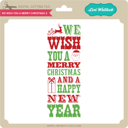 We Wish You A Merry Christmas 2 - Lori Whitlock\'s SVG Shop