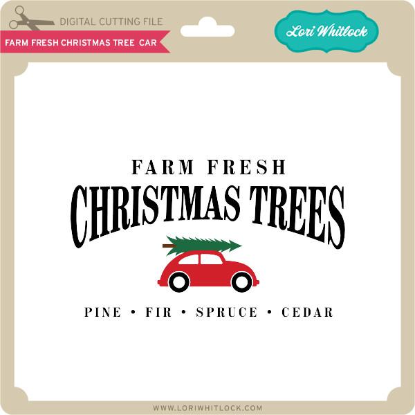 Farm Fresh Christmas Trees Svg.Farm Fresh Christmas Tree Car