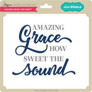 Amazing Grace How Sweet